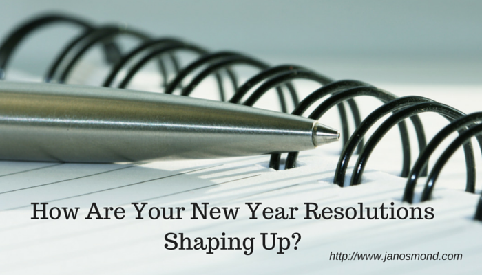 How Are Your New Year Resolutions Shaping Up?